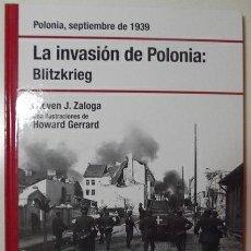 Libros de segunda mano: LA INVASIÓN DE POLONIA: BLITZKRIEG - STEVEN J. ZALOGA. Lote 32184116