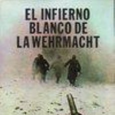 Libros de segunda mano: EL INFIERNO BLANCO DE LA WEHRMACHT KARL VON VEREITER. Lote 32432549