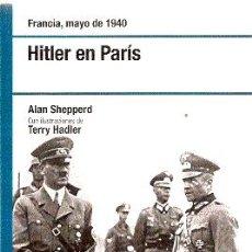 Libros de segunda mano: FRANCIA, MAYO DE 1940. HITLER EN PARÍS (CON ILUSTRACIONES DE TERRY HADLER) /// ALAN SHEPPERD. Lote 32664504