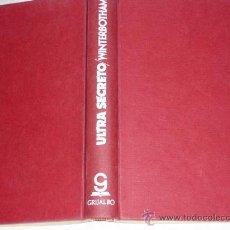 Libros de segunda mano: ULTRA SECRETO : LA GRAN REVELACION DE LA SEGUNDA GUERRA MUNDIAL .1ª EDICION GRIJALBO 1975 .IMPECABLE. Lote 33342798