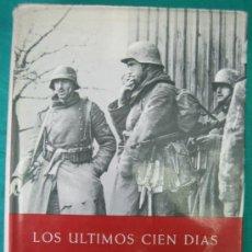 Libros de segunda mano: LOS ULTIMOS CIEN DIAS. SEGUNDA GUERRA MUNDIAL. Lote 33384647