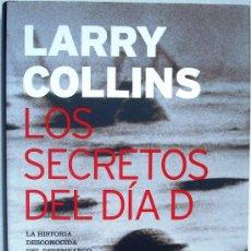 Libros de segunda mano: LOS SECRETOS DEL DÍA D – LARRY COLLINS – PLANETA INTERNACIONAL 1ª PRIMERA EDICIÓN 2004. Lote 33556034
