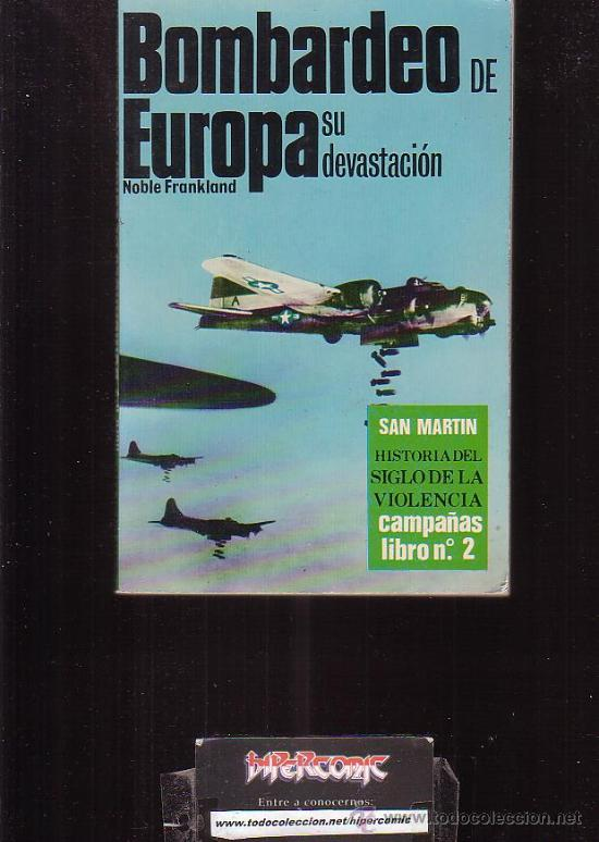 BOMBARDEO DE EUROPA, SU DEVASTACIÓN /POR: NOBLE FRANKLAND -EDITA : SAN MARTIN (Libros de Segunda Mano - Historia - Segunda Guerra Mundial)