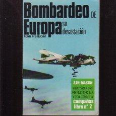 Libros de segunda mano: BOMBARDEO DE EUROPA, SU DEVASTACIÓN /POR: NOBLE FRANKLAND -EDITA : SAN MARTIN. Lote 152473680