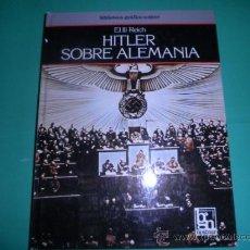 Libros de segunda mano: EL III REICH : HITLER SOBRE ALEMANIA - BIBLIOTECA GRAFICA NOGUER. Lote 34356931