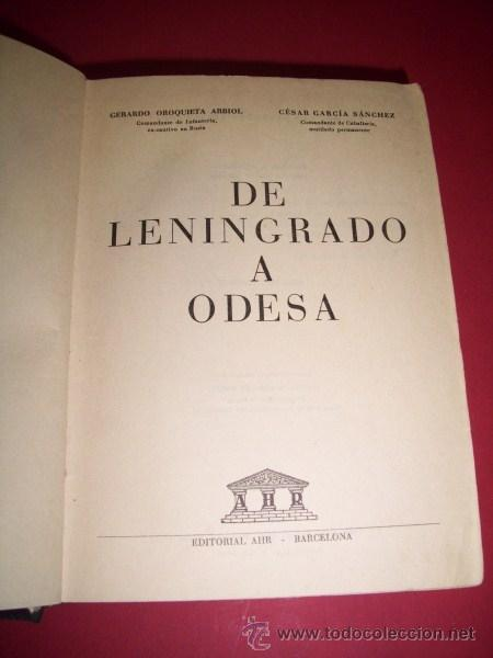 OROQUIETA ARBIOL, GERARDO - DE LENINGRADO A ODESA (Libros de Segunda Mano - Historia - Segunda Guerra Mundial)