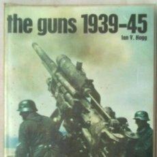 Libros de segunda mano: THE GUNS 1939-1945 ARMAS. II GUERRA MUNDIAL. Lote 34709057