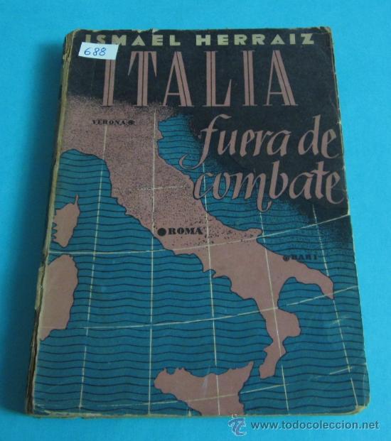 ITALIA FUERA DE COMBATE. ISMAEL HERRAIZ (Libros de Segunda Mano - Historia - Segunda Guerra Mundial)