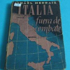 Libros de segunda mano: ITALIA FUERA DE COMBATE. ISMAEL HERRAIZ. Lote 34954787
