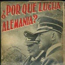 Libros de segunda mano: J. J. ESTRADA : ¿POR QUÉ LUCHA ALEMANIA? (RUBIÑOS, 1940). Lote 34972511