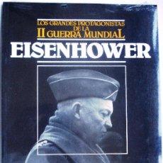 Libros de segunda mano: EISENHOWER - LOS GRANDES PROTAGONISTAS DE LA II GUERRA MUNDIAL Nº 10 ORBIS 1985 AÑOS 80 NUEVO -. Lote 35042355