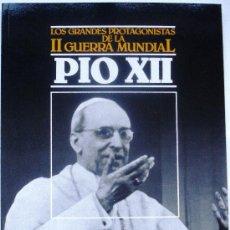 Libros de segunda mano: PIO XII - LOS GRANDES PROTAGONISTAS DE LA II GUERRA MUNDIAL Nº 12 ORBIS 1985 AÑOS 80 - NUEVO -. Lote 35042469