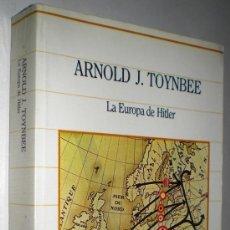 Libros de segunda mano: ARNOLD J. TOYNBEE: LA EUROPA DE HITLER.. Lote 35564733