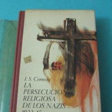 Libros de segunda mano: LA PERSECUCIÓN RELIGIOSA DE LOS NAZIS 1933 - 45. J.S. CONWAY. Lote 35958331