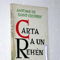 Libros de segunda mano: CARTA A UN REHEN. ANTOINE DE SAINT-EXUPERY. EDITORIAL GONCOURT, BUENOS AIRES, 1972. PENSAMIENTO... Lote 36148635