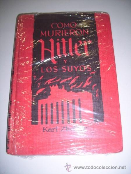 ZHEIGER, KARL. COMO MURIERON HITLER Y LOS SUYOS (Libros de Segunda Mano - Historia - Segunda Guerra Mundial)