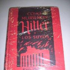 Libros de segunda mano: ZHEIGER, KARL. COMO MURIERON HITLER Y LOS SUYOS. Lote 36365852