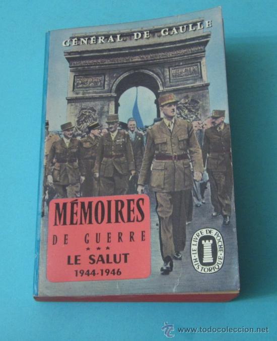 MÉMOIRES DE GUERRE 3. LE SALUT 1944-1946. GÉNÉRAL DE GAULLE (Libros de Segunda Mano - Historia - Segunda Guerra Mundial)