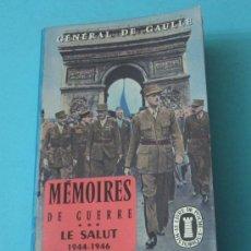 Libros de segunda mano: MÉMOIRES DE GUERRE 3. LE SALUT 1944-1946. GÉNÉRAL DE GAULLE. Lote 36434616