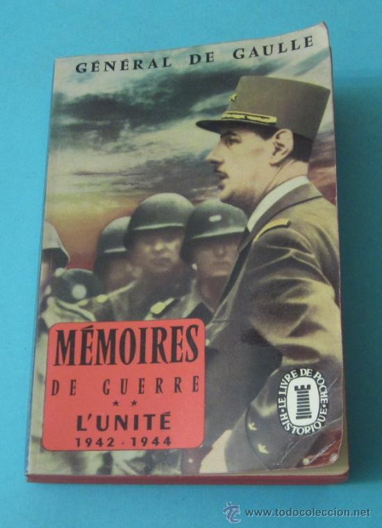 MÉMOIRES DE GUERRE 2. L'UNITÉ 1942-1944. GÉNÉRAL DE GAULLE (Libros de Segunda Mano - Historia - Segunda Guerra Mundial)