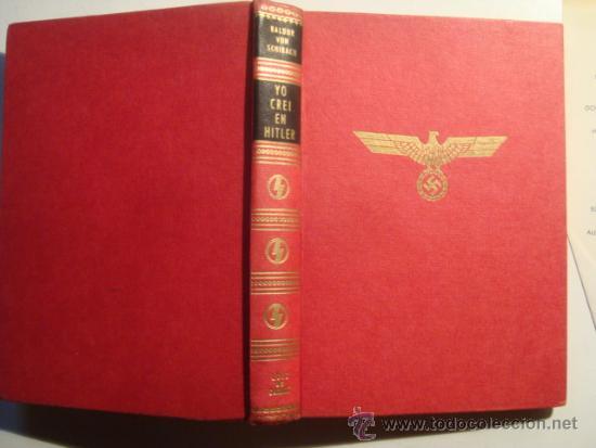 BALDUR VON SCHIRACH 'YO CREÍ EN HITLER' (1968). 1ª ED. CARALT. LÍDER NAZI. EJEMPLAR MUY RARO. FOTOS. (Libros de Segunda Mano - Historia - Segunda Guerra Mundial)
