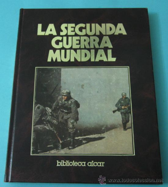 LA SEGUNA GUERRA MUNDIAL. TOMO 2. BIBLIOTECA ALCAR (Libros de Segunda Mano - Historia - Segunda Guerra Mundial)