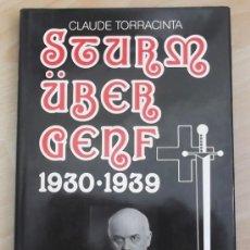 Libros de segunda mano: STURM ÜBER GENF 1930-1939., TORRACINTA, CLAUDE.. Lote 37257440