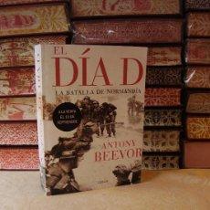 Libros de segunda mano: EL DIA D . LA BATALLA DE NORMANDÍA . AUTOR : BEEVOR, ANTONY . . Lote 37897496