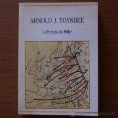 Libros de segunda mano: LA EUROPA DE HITLER. ARNOLD J. TOYNBEE. Lote 38081620