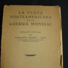 Libros de segunda mano: LA FLOTA NORTEAMERICANA EN LA GUERRA MUNDIAL. ALMIRANTE KING. ED. NAVAL.. Lote 38723603