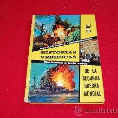 Libros de segunda mano: HISTORIAS VERÍDICAS DE LA II GUERRA MUNDIAL, EDICIONES LAIDA.. Lote 38774788