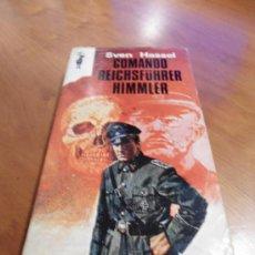 Libros de segunda mano: COMANDO REICHSFÜHRER HIMMLER SVEN HASSEL EDICIONES GP 1974 II GUERRA MUNDIAL. Lote 39093837