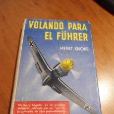 Libros de segunda mano: VOLANDO PARA EL FÜHRER DIARIO DE A BORDO DE UN PILOTO DE CAZA ALEMAN HEINZ KNOKE ED. CORINTO 1955. Lote 39319125