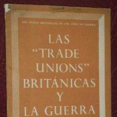Libros de segunda mano: LAS TRADE UNIONS BRITÁNICAS Y LA GUERRA POR JOHN PRICE DE MINISTERIO DE INFORMACIÓN EN LONDRES 1945. Lote 39599602