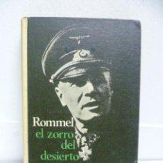 Libros de segunda mano: ROMMEL EL ZORRO DEL DESIERTO, DESMOND YOUNG, 1969, CIRCULO ED, 337 PAG.. Lote 39773212