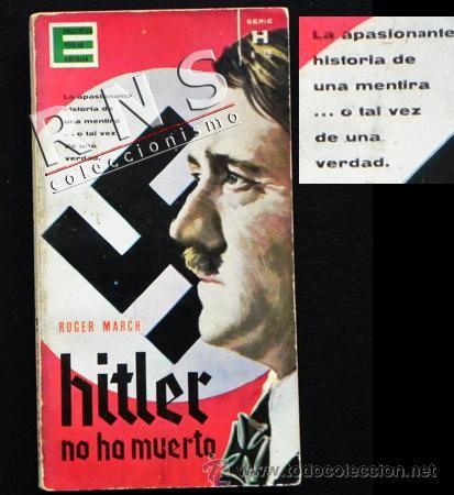 HITLER NO HA MUERTO - LIBRO ROGER MARCH - ADOLF HISTORIA II GUERRA MUNDIAL NAZI NAZIS MISTERIO 2ª GM (Libros de Segunda Mano - Historia - Segunda Guerra Mundial)