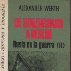 Libros de segunda mano: DE STALINGRADO A BERLÍN. RUSIA EN LA GUERRA (II), DE ALEXANDER WERTH. ED. BRUGUERA, 1975. . Lote 45842246