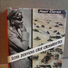 Libros de segunda mano: LOS ZORROS DEL DESIERTO CARELL PAUL BARCELONA 1961. Lote 40386807