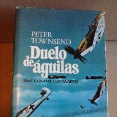 Libros de segunda mano: DUELO DE AGUILAS P. TOWNSEND 1969 P & JANES. Lote 40387183