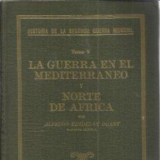 Libros de segunda mano: 2ª GUERRA MUNDIAL. TOMO V. LA GUERRA EN EL MEDITERRANEO Y NORTE DE ÁFRICA. A. KINDELÁN. IDEA. 1944. Lote 40627659