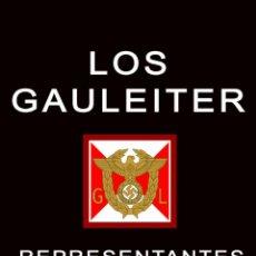 Livros em segunda mão: LOS GAULEITER REPRESENTANTES DEL FÜHRER GASTOS DE ENVIO GRATIS NSDAP GAULEITERS. Lote 50744009