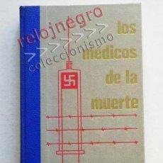 Libros de segunda mano: LOS MÉDICOS DE LA MUERTE VOL 2 MEDICINA II GUERRA MUNDIAL NAZIS NAZI CULTO DOCTOR RASCHER ETC LIBRO. Lote 41104156