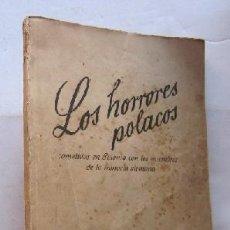 Libros de segunda mano: LOS HORRORES POLACOS COMETIDOS EN POLONIA CON LOS MIEMBROS DE LA MINORIA ALEMANA - EDICION DEL REICH. Lote 41381235