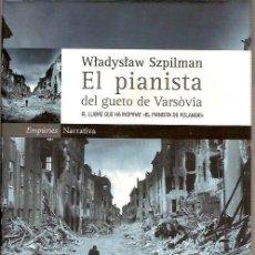 Libros de segunda mano - 183 EL PIANISTA DEL GUETO DE VARSOVIA WLADYSLAW SZPILMAN EMPURIES NARRATIVA 2ª ED 2002 - 41761610