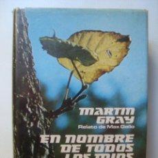 Livros em segunda mão: MARTIN GRAY / MAX GALLO - EN NOMBRE DE TODOS LOS MÍOS (1973). GHETTO VARSOVIA, EXTERMINIO. FOTOS.. Lote 41741088