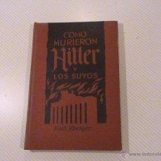 Libros de segunda mano: COMO MURIERON HITLER Y LOS SUYOS. (AUTOR: KARL ZHEIGER) . Lote 42182192