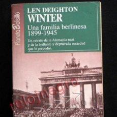 Libros de segunda mano: WINTER - LIBRO LEN DEIGHTON NOVELA ALEMANIA NAZI Y SOCIEDAD QUE LA PRECEDIÓ II GUERRA MUNDIAL BERLÍN. Lote 42414142