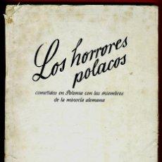 Libros de segunda mano: LIBRO LOS HORRORES POLACOS , POR MIEMBROS MINORIA ALEMANA, 1940 , EDICION REICH , ORIGINAL. Lote 42563853