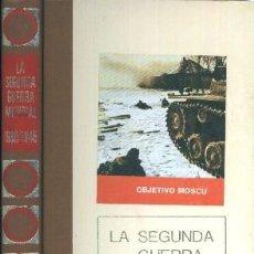 Libros de segunda mano: LA SEGUNDA GUERRA MUNDIAL 1939 / 1945. OBJETIVO MOSCU. TOMO 2. A-GUE-623,2. Lote 42621363