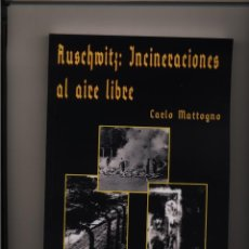 Libros de segunda mano: AUSCHWITZ: INCINERACIONES AL AIRE LIBRE CARLO MATTOGNO GASTOS DE ENVIO GRATIS. Lote 288056728